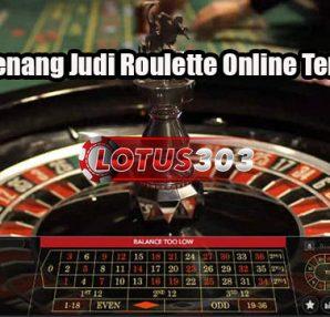 Taktik Menang Judi Roulette Online Terpercaya