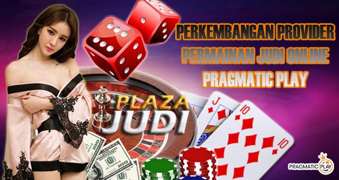 Perkembangan Provider Permainan Judi Online Pragmatic Play